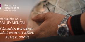 Germanes Hospitalàries elabora un vídeo sobre el projecte #ViveYConvive amb motiu del Dia Mundial de la Salut Mental